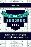 El libro de Sudokus para cuando has madrugado demasiado para la cafetería