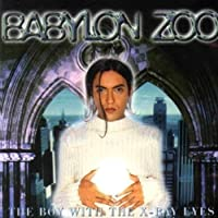 Boy With the X Ray Eyes by BABYLON ZOO (2012-09-10)