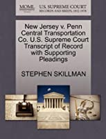 New Jersey V. Penn Central Transportation Co. U.S. Supreme Court Transcript of Record with Supporting Pleadings