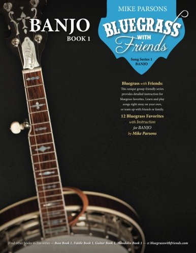 Download Bluegrass with Friends: Banjo Book 1 099938550X