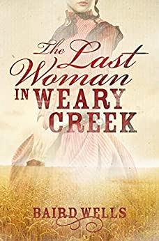 The Last Woman In Weary Creek by [Hutton, Cait, Wells, Baird]
