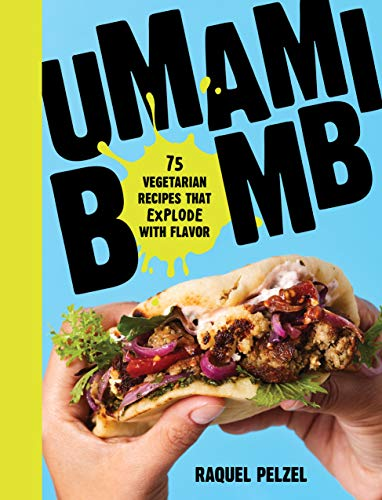 Umami Bomb: 75 Vegetarian Recipes That Explode with Flavor (English Edition)