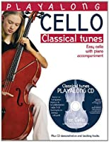 Playalong Cello - Classical Tunes: Easy Cello With Piano Accompaniment