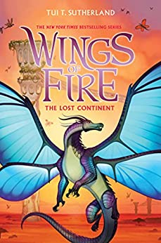The Lost Continent (Wings of Fire, Book 11) by [Sutherland, Tui T.]