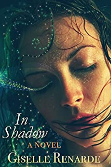 In Shadow: A Novel by [Renarde, Giselle]
