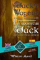 Jack's Wagers (A Jack O' Lantern Tale) - Las apuestas de Jack (Un cuento celta): Bilingual parallel text - Textos bilinguees en paralelo: English - Spanish / Inglés - Español (Dual Language Easy Reader)