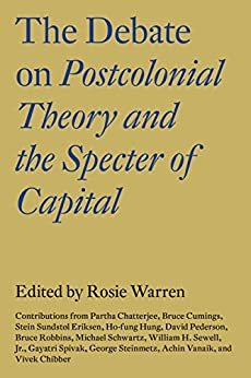 The Debate on Postcolonial Theory and the Specter of Capital by [Warren, Rosie]