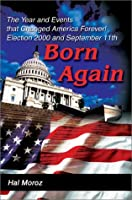 Born Again: The Year and Events That Changed America Forever! Election 2000 and September 11th