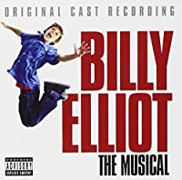Billy Elliot [The Original Cast Recording] by Original Cast Of Billy Elliot (2005-12-04)