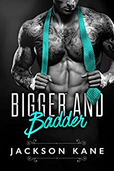 Bigger and Badder: A Billionaire Romance by [Kane, Jackson]