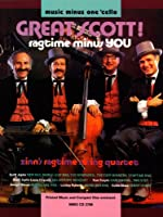 Great Scott! Ragtime Minus You (Music Minus One (Numbered))