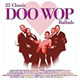 25 Classic Doo-Wop Ballads by Various (2004-05-03)