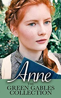 [Montgomery, Lucy Maud, Mapleleaf Books]のAnne: The Green Gables Complete Collection (All 10 Anne Books, including Anne of Green Gables, Anne of Avonlea, and 8 More Books) (English Edition)