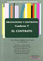 Cuadernos practicos Bolonia / Bologna workbooks: Obligaciones Y Contratos. El Contrato / Obligations and Agreements. Agreements