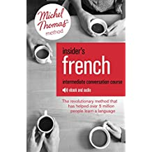Insider's French: Intermediate Conversation Course (Learn French with the Michel Thomas Method): Enhanced Ebook