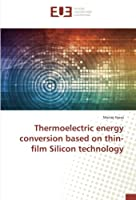 Thermoelectric energy conversion based on thin-film Silicon technology