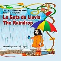 La Gota de Lluvia. Ciencia en Cuentos de Hadas. The Raindrop. Science in Fairy Tales: Edici?n Biling?e en Espa?ol e Ingl?s (Bilingual Spanish - English Picture Books for Kids) (Spanish Edition) [並行輸入品]