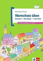 Meine Welt auf Deutsch: Wortschatz uben - Einkaufen - Mein Korper - in der S