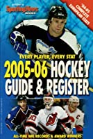 Hockey Register and Guide 2005-06: Every Player,Every Stat
