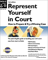 Represent Yourself in Court: How to Prepare and Try a Winning Case (Represent Yourself in Court, 3rd ed)