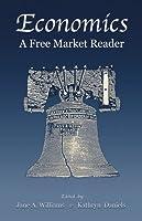 Economics, a Free Market Reader