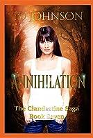 Annihilation (The Clandestine Saga)