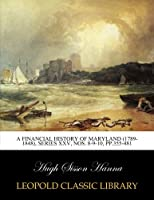 A financial history of Maryland (1789-1848), Series XXV, Nos. 8-9-10, pp.355-481