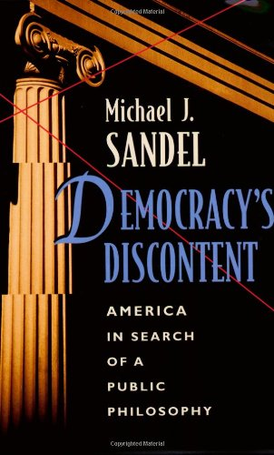 Democracy's Discontent: America in Search of a Public Philosophyの詳細を見る