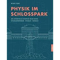 Physik im Schlosspark: Der Lustgarten als Schauplatz neuer Technik Schloss Nymphenburg, Versailles, Sanssouci