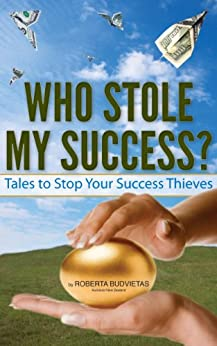Who Stole My Success? by [Budvietas, Roberta]