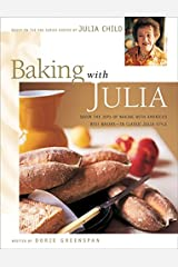 Baking with Julia: Sift, Knead, Flute, Flour, and Savor... Hardcover