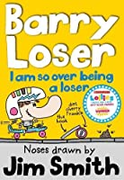 I Am So over Being a Loser (Barry Loser)