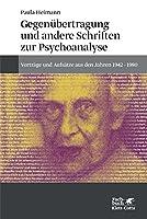 Gegenuebertragung und andere Schriften zur Psychoanalyse: Vortraege und Aufsaetze aus den Jahren 1942-1980