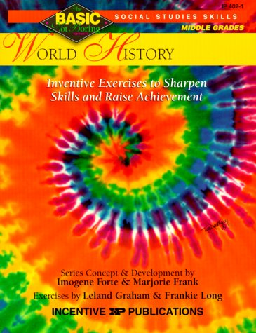Download World History: Inventive Exercises to Sharpen Skills and Raise Achievement (Basic, Not Boring 6  to  8) 086530372X