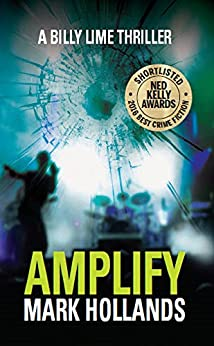 Amplify: A Billy Lime Crime Thriller (Billy Lime Crime Thrillers Book 1) by [Hollands, Mark]