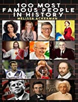 100 Most Famous People in History
