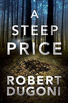A Steep Price (Tracy Crosswhite Book 6) by [Dugoni, Robert]