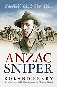 Anzac Sniper: The extraordinary story of Stan Savige, one of Australia's greatest sold