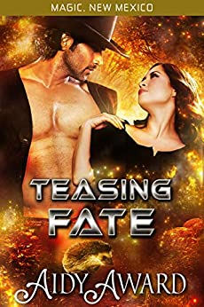 Teasing Fate (Fated For Curves/Magic, New Mexico Book 5) by [Award, Aidy]