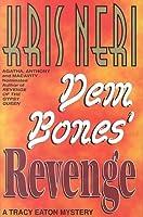 Dem Bones' Revenge: A Tracy Eaton Mystery
