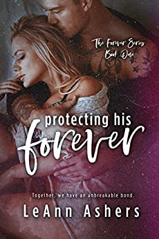 Protecting His Forever (Forever Series Book 1) by [Ashers, LeAnn]