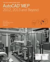 Autocad Mep: Compatible With 2012, 2013 and Beyond (Aubin Academy Master Series)