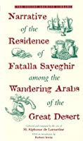 Narrative of the Residence of Fatalla Sayeghir Among the Wandering Arabs of the Great Desert (The Folios Archive Library)