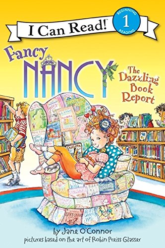 Fancy Nancy: The Dazzling Book Report (I Can Read Level 1)の詳細を見る