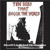 Ten Dubs That Shook The World