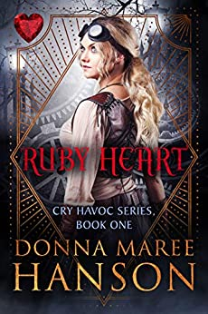 Ruby Heart: Cry Havoc Book 1 by [Hanson, Donna Maree]
