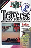 The Insiders' Guide to Michigan's Traverse Bay Region