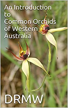 An Introduction to Common Orchids of Western Australia by [DRMW]