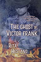 The Ghost of Victor Frank: Western Serial Thriller Series (Western Serial Killer Series)