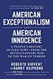 American Exceptionalism and American Innocence: A People's History of Fake News―From the Revolutionary War to the War on Terror 画像